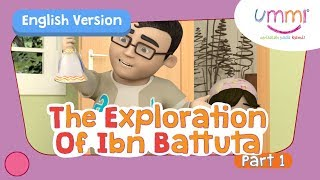 UMMI (S02E06) Part 1 | THE EXPLORATION OF IBN BATTUTA