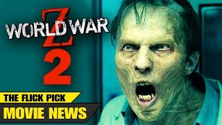 WORLD WAR Z 2 & Upcoming Movies - Movie News