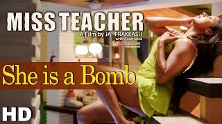 SHE IS A BOMB | Miss Teacher | Title Song | HD