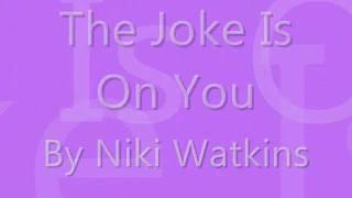 Niki Watkins - The Joke is On You (w/ lyrics)