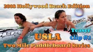 Hollywood Beach 2018 / Two Mile Paddleboard Race / Teaser Clip #2