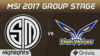 TSM vs FW Highlights MSI 2017 Group Team Solo Mid vs Flash Wolves by Onivia
