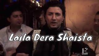 Sediq Shabab - Laila Dera Shaista Da