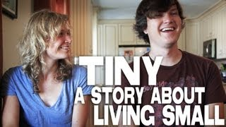 TINY A Story About Living Small by Merete Mueller & Christopher Smith - Complete Film Courage Series