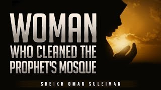 [AMAZING STORY] Woman Who Cleaned The Prophet