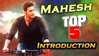Superstar Prince Mahesh Babu Best Top 5 Introduction Scenes