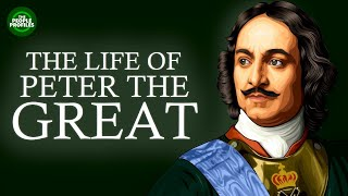 Peter The Great Documentary - Biography Of The Life Of Peter The Great Emperor Of Russia