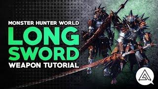 Monster Hunter World   Long Sword Tutorial
