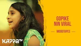 Gopike Nin Viral - Sreelakshmi M Nair - Moodtapes - Kappa TV