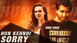 New Punjabi Songs 2016   Hun Kehndi Sorry   Official Video [Hd]   Mavi Singh   Latest Punjabi Songs