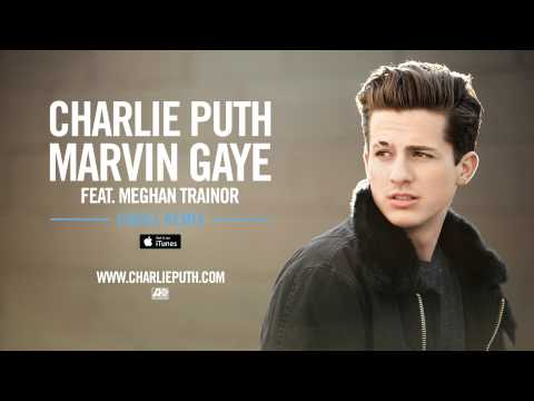 Charlie Puth - Marvin Gaye ft. Meghan Trainor [Cahill Remix] Mp3