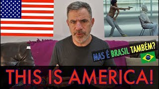 RACISMO EUA x BRASIL: THIS IS AMERICA