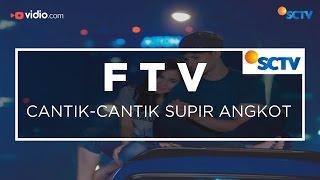 FTV SCTV - Cantik-Cantik Supir Angkot