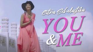 Citra Scholastika - You & Me (Love & Kiss)