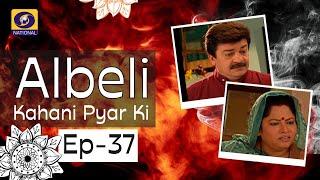 Albeli... Kahani Pyar Ki - Ep #37