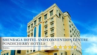 Shenbaga Hotel And Convention Centre - Pondicherry Hotels, India
