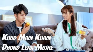 Khud Main Khain Dhund Lena Mujhe    Hindi Chinese Mix Video Song    The Endless Love