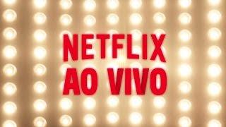 Apresentando: Netflix Ao Vivo