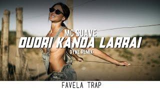 MC Suave - Oudri Kanda Larrai (GYNZ Remix)