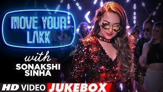 Move Your Lakk  With Sonakshi Sinha | Latest Hindi Songs 2017 | New Songs (Video Jukebox) |
