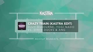 Ozzy Osbourne - Crazy Train (Kastra Edit)   MASHUP MONDAY