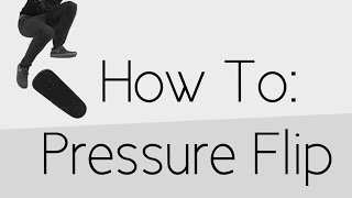 How To: Pressure Flip