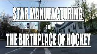 The Birthplace of Hockey - Starr Manufacturing Dartmouth NS
