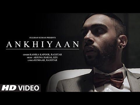 ANKHIYAAN Video Song   Raxstar & Kanika Kapoor    Latest Song 2016   T-Series