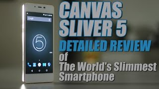 Micromax Canvas Sliver 5 : Detailed Review of Worlds Slimmest Smartphone
