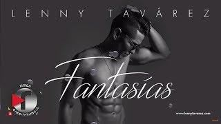 LENNY TAVÁREZ - FANTASIAS (Prod By NeoNazza)