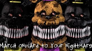 [SFM/FNAF]March Onward To Your Nightmare [SHORT]