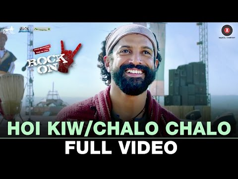 Hoi Kiw/Chalo Chalo - Full Video   Rock On 2   Farhan Akhtar & Shraddha Kapoor