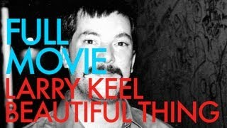 Larry Keel: Beautiful Thing (Full Movie)