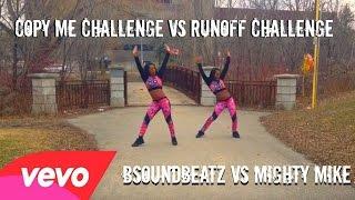 RUNOFF CHALLENGE & COPY ME CHALLENGE- @MightyMike & @BSoundBeatz MASH UP Dance Cover Twin Version