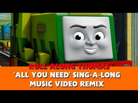 Roll Along Thomas Thomas & Friends All You Need Sing a Long Music Video Remix