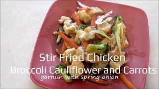 Stir Fried Chicken Brocolli Cauliflower and Carrots
