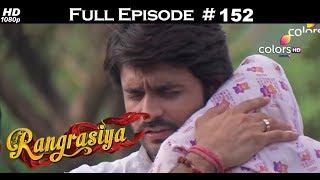 Rangrasiya - Full Episode 152 - With English Subtitles