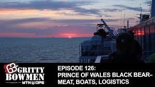 EPISODE 126: Prince of Wales Black Bear--Meat, Boats, Logistics