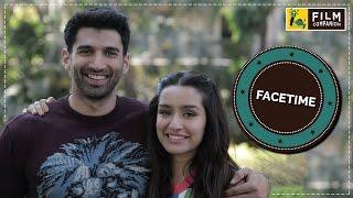 Shraddha Kapoor & Aditya Roy Kapur | Facetime | Anupama Chopra