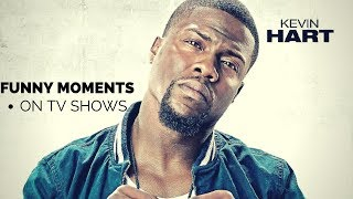 Kevin hart  funny moments on tv shows