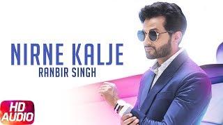 Nirne Kalje   Audio Song   Ranbir Singh   Gag Studioz   Latest Punjabi Song 2017   Speed Records