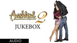 Aashiqui 2 Songs   Jukebox 2   Aditya Roy Kapur, Shraddha Kapoor