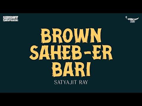 Xxx Mp4 Sunday Suspense Brown Saheber Bari Satyajit Ray Mirchi 983 3gp Sex