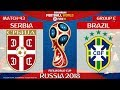 Serbia vs Brazil ⚽️ 🔴 | FIFA World Cup Russia 2018 | Match 43 | 27/06/2018