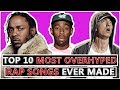 10 Most Overhyped Rap Songs