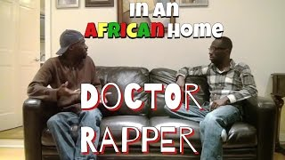 In An African Home: Doctor Rapper
