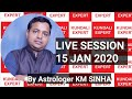 6th Free Consultation Session 15 JAN By Astrologer KM SINHA