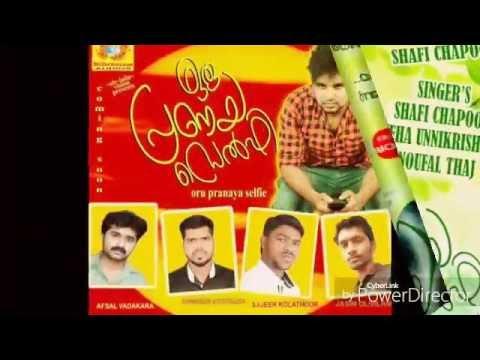 Album : Oru Pranaya Selfie, Lyrics & Music : Shafi Chapoos, Editing :  ®{Malu Vava}®{Reeba}®