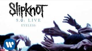 Slipknot - Eyeless LIVE (Audio)