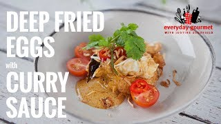 Deep Fried Eggs with Curry Sauce | Everyday Gourmet S7 E67